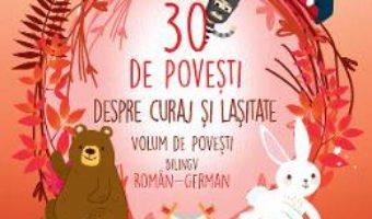 Cartea 30 de povesti despre curaj si lasitate (roman-german) – Lengyel Orsolya (download, pret, reducere)