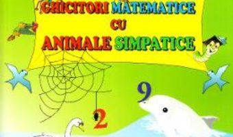 Cartea Ghicitori matematice cu animale simpatice – Tatiana Tapalaga (download, pret, reducere)