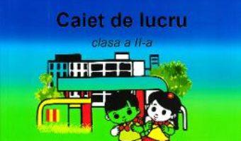 Cartea Comunicare in limba romana – Clasa 2 – Caiet – Nicoleta Frumosu, Mirela Mihailescu (download, pret, reducere)