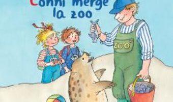 Cartea Conni merge la zoo – Liane Schneider, Eva Wenzel-Burger (download, pret, reducere)