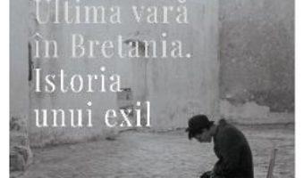 Cartea Ultima vara in Bretania. Istoria unui exil – Ada D'Albon (download, pret, reducere)
