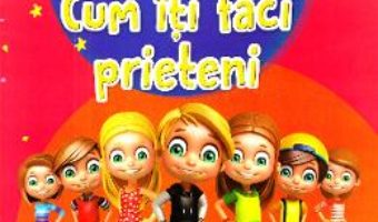 Cartea Cum iti faci prieteni – Alina Pertea (download, pret, reducere)