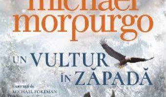 Cartea Un vultur in zapada – Michael Morpurgo (download, pret, reducere)