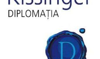 Cartea Diplomatia – Henry Kissinger (download, pret, reducere)