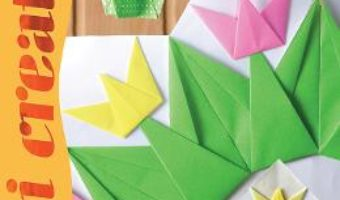 Cartea Idei creative 130 – Lalele si alte flori origami – H. Vass Ildiko (download, pret, reducere)