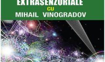 Cartea Atacuri, conflicte, agresiuni extrasenzoriale cu Mihail Vinogradov – Emil Strainu (download, pret, reducere)