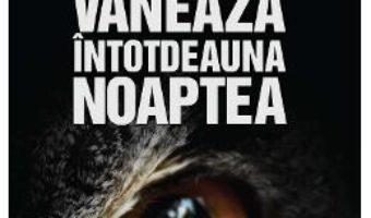 Cartea Bufnita vaneaza intotdeauna noaptea – Samuel Bjork (download, pret, reducere)