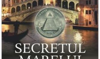 Cartea Secretul Marelui Sigiliu – Steve Berry (download, pret, reducere)