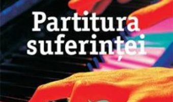Cartea Partitura suferintei – Lisa Genova (download, pret, reducere)
