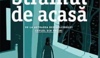 Cartea Strainul de acasa – Shari Lapena (download, pret, reducere)