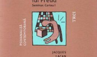 Cartea Scrierile tehnice ale lui Freud. Seminar. Cartea I – Jacques Lacan (download, pret, reducere)