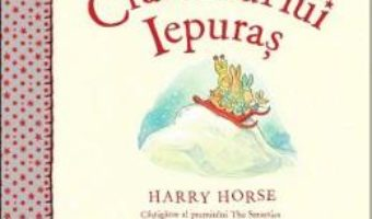 Cartea Craciunul lui Iepuras – Harry Horse (download, pret, reducere)