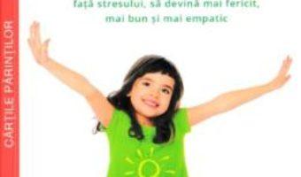 Cartea Copilul constient – Susan Kaiser Greenland (download, pret, reducere)