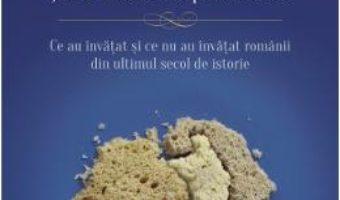 Cartea Un centenar si mai multe teme pentru acasa – Adrian Cioroianu (download, pret, reducere)