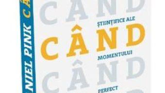 Cartea Cand. Secretele stiintifice ale momentului perfect – Daniel Pink (download, pret, reducere)
