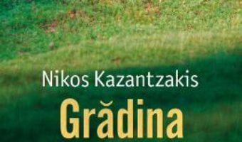 Cartea Gradina de piatra – Nikos Kazantzakis (download, pret, reducere)