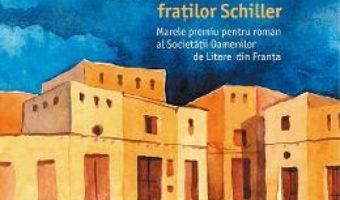 Cartea Satul neamtului sau Jurnalul fratilor Schiller – Boualem Sansal (download, pret, reducere)