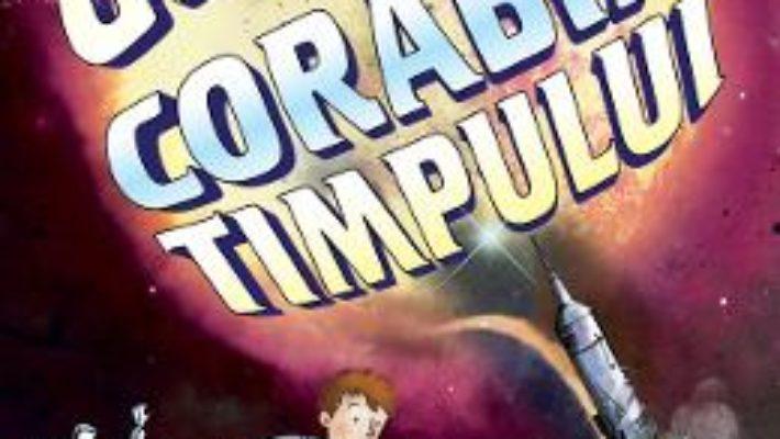 Cartea George si corabia timpului – Lucy Hawking (download, pret, reducere)
