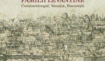 Cartea Notaras. Istoria unei vechi familii levantine – Paltin Nottara (download, pret, reducere)