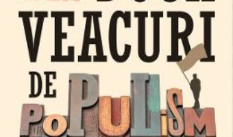 Cartea Doua veacuri de populism romanesc – Robert Adam (download, pret, reducere)