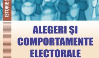 Cartea Alegeri si comportamente electorale in Romania – Mihaela Ivanescu (download, pret, reducere)