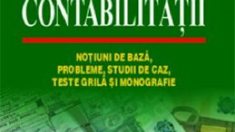 Cartea Bazele contabilitatii – Mihai Ristea Corina-Graziella Dumitru (download, pret, reducere)