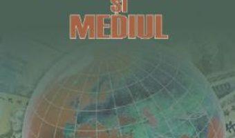Cartea Globalizarea si mediul – Florina Bran, Ildiko Ioan (download, pret, reducere)