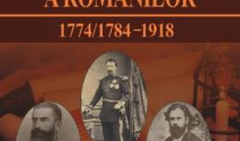 Cartea Istoria moderna a romanilor 1774/1784-1918 – Nicolae Isar (download, pret, reducere)