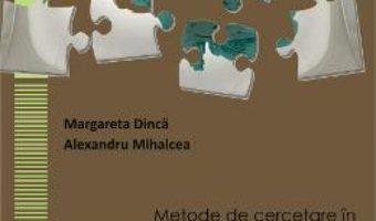 Cartea Metode de cercetare in psihologie – Margareta Dinca, Alexandru Mihalcea (download, pret, reducere)