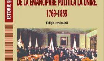 Cartea O istorie a principatelor romane, de la emancipare politica la unire. 1769-1859 – Nicolae Isar (download, pret, reducere)
