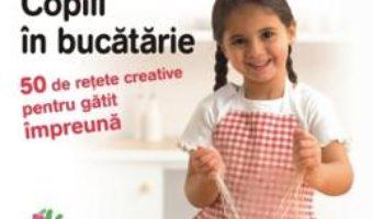 Cartea Copiii in bucatarie – Annabel Karmel (download, pret, reducere)