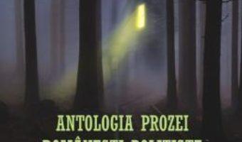 Cartea Antologia prozei romanesti politiste si de mistere – Michael Haulica (download, pret, reducere)