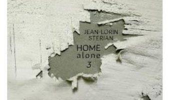Cartea Home Alone 3 – Jean-Lorin Sterian (download, pret, reducere)