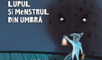 Cartea Lupul si monstrul din umbra – Avril McDonald, Tatiana Minina (download, pret, reducere)