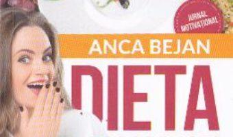 Cartea Dieta minune – Anca Bejan (download, pret, reducere)