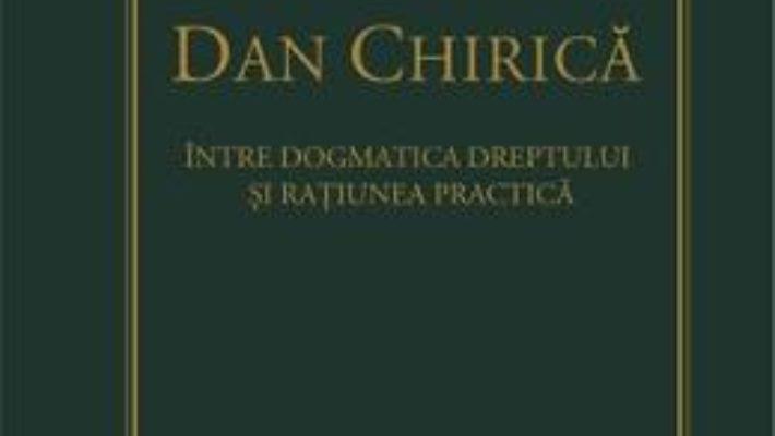 Cartea In honorem Dan Chirica – Dan Andrei Popescu, Ionut-Florin Popa (download, pret, reducere)