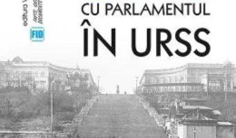 Cartea Cu Parlamentul in URSS – Henri Stahl (download, pret, reducere)