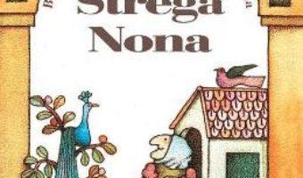 Cartea Strega Nona – Tomie dePaola (download, pret, reducere)