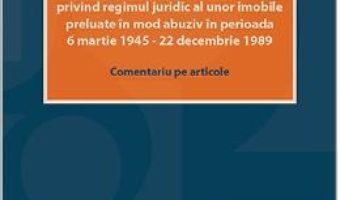 Cartea Legea nr.10/2001 privind regimul juridic al unor imobile preluate in mod abuziv – Gabriela Cristina Frentiu (download, pret, reducere)