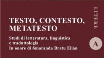 Cartea Testo, contesto, metatesto – Oana Bosca-Malin, Aurora Firta-Marin (download, pret, reducere)