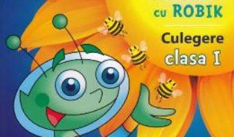 Cartea Matematica si explorarea mediului cu Robik – Clasa 1 – Culegere – Aurelia Arghirescu (download, pret, reducere)