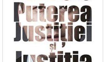 Cartea Puterea justitiei si justitia puterii – Catalin Predoiu (download, pret, reducere)