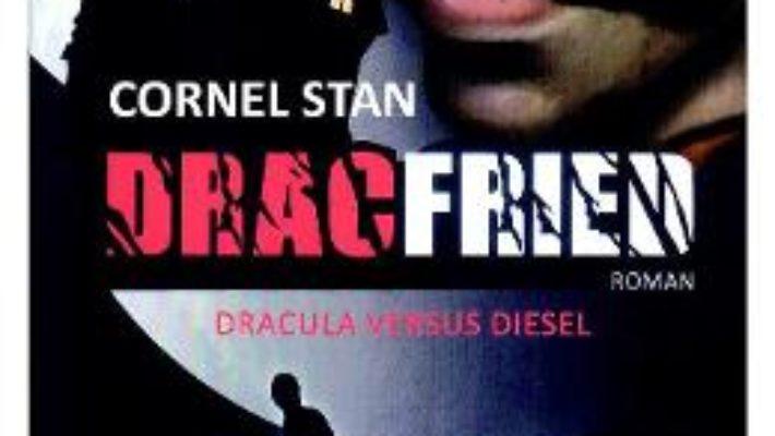 Cartea Dracfried. Dracula versus Diesel – Cornel Stan (download, pret, reducere)