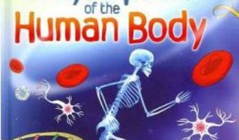 Cartea First Encyclopedia of the Human Body – Fiona Chandler (download, pret, reducere)