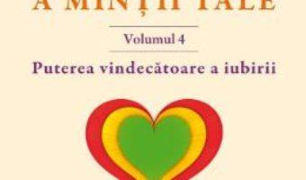 Cartea Puterea miraculoasa a mintii tale vol.4 – Joseph Murphy (download, pret, reducere)