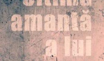 Cartea Ultima amanta a lui Cioran – Constantin Cheianu (download, pret, reducere)