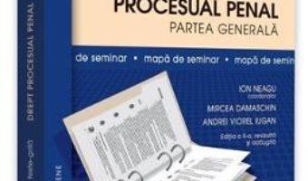 Cartea Drept procesual penal. Partea generala. Mapa de seminar ed.2 – Ion Neagu (download, pret, reducere)