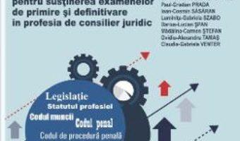 Cartea Teste grila pentru sustinerea examenelor de primire si definitivare in profesia de consilier juridic – Ioana-Gabriela Sasu-Sbarciog (download, pret, reducere)
