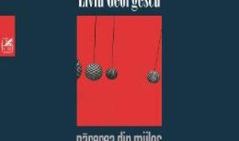 Cartea Parerea din mijloc – Liviu Georgescu (download, pret, reducere)