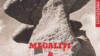 Cartea Megaliti si microliti – Silviu N. Dragomir (download, pret, reducere)